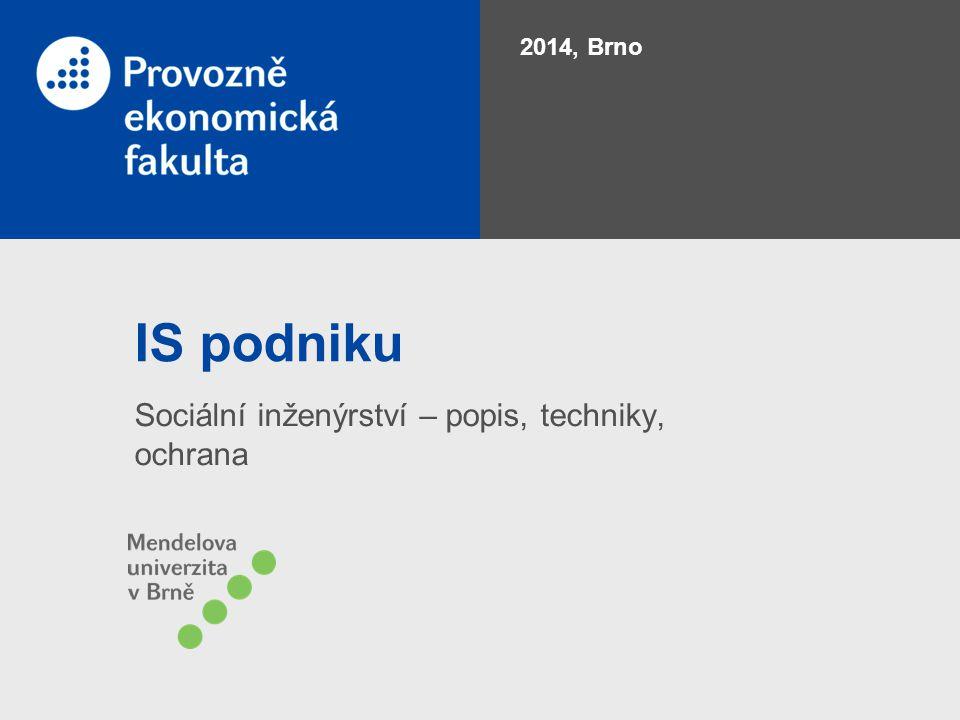 IS podniku Sociální inženýrství – popis, techniky, ochrana 2014, Brno
