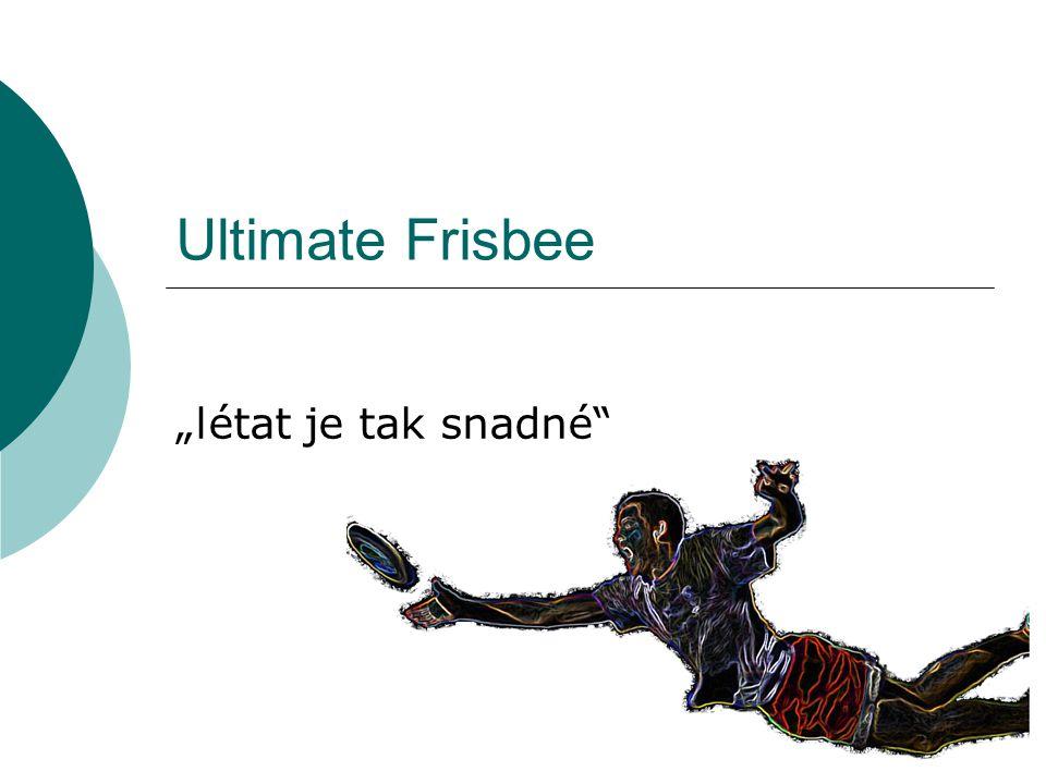 """Ultimate Frisbee """"létat je tak snadné"""""""