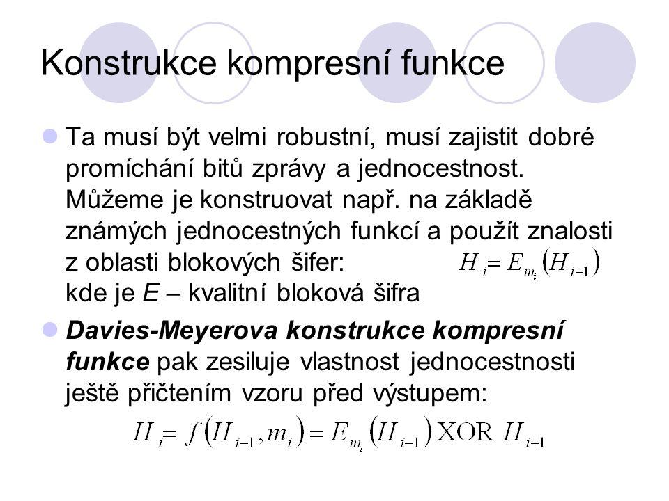 Konstrukce kompresní funkce Ta musí být velmi robustní, musí zajistit dobré promíchání bitů zprávy a jednocestnost.