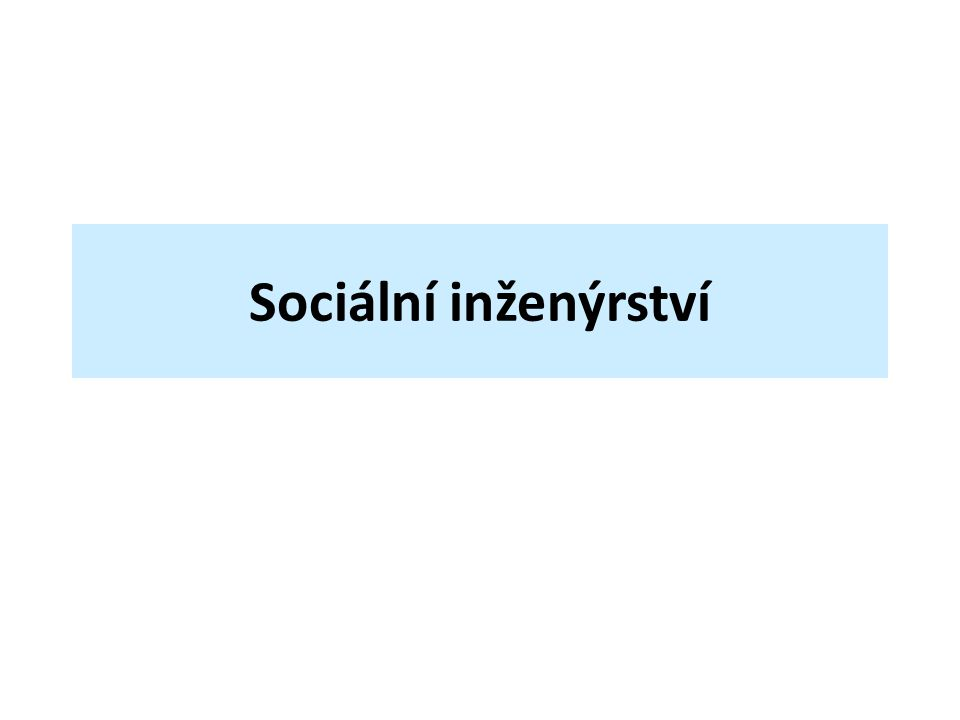Použité zdroje Sociální inženýrství (bezpečnost).Wikipedie: Otevřená encyklopedie [online].