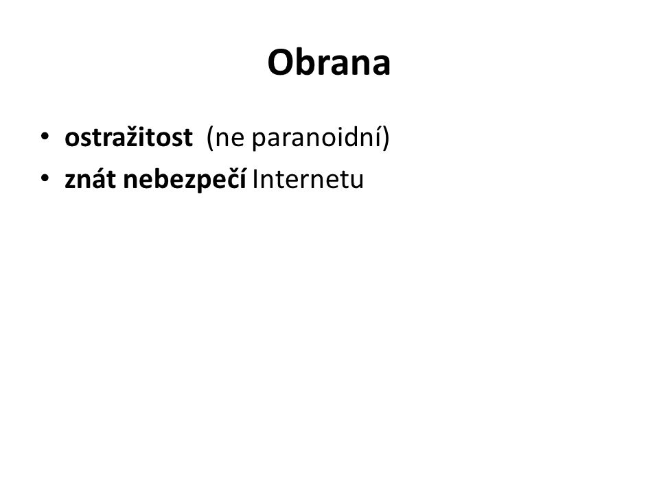 Obrana ostražitost (ne paranoidní) znát nebezpečí Internetu