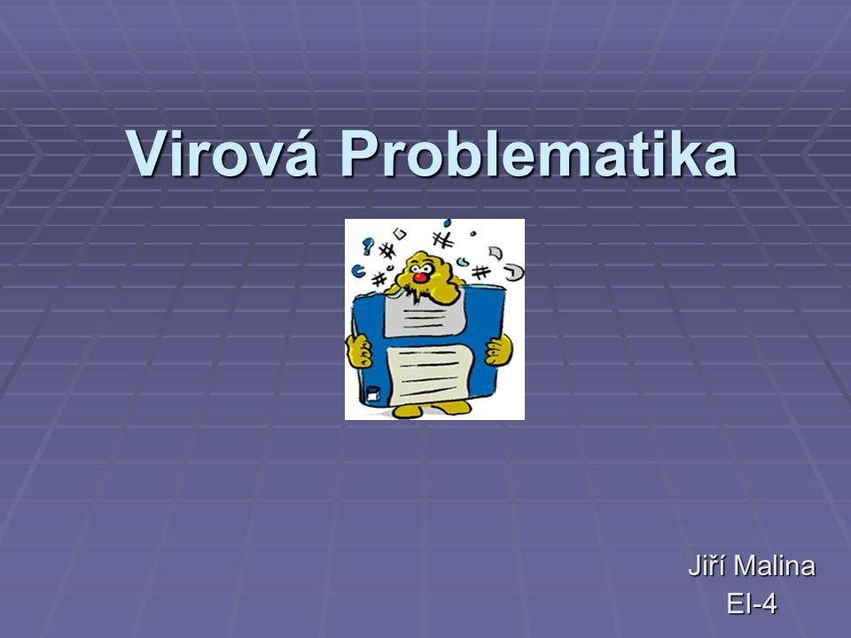 Virová Problematika Jiří Malina EI-4