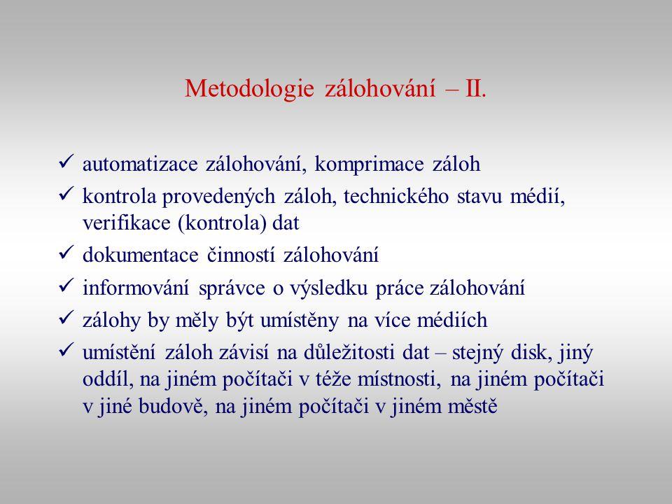 Metodologie zálohování – II. automatizace zálohování, komprimace záloh kontrola provedených záloh, technického stavu médií, verifikace (kontrola) dat