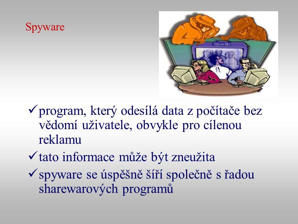 Spyware program, který odesílá data z počítače bez vědomí uživatele, obvykle pro cílenou reklamu tato informace může být zneužita spyware se úspěšně š