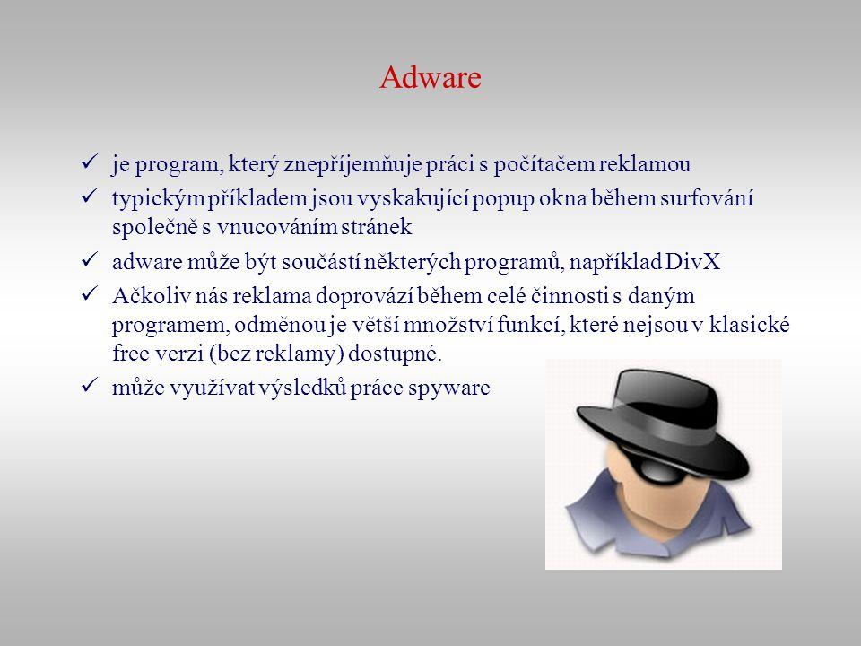 Adware je program, který znepříjemňuje práci s počítačem reklamou typickým příkladem jsou vyskakující popup okna během surfování společně s vnucováním