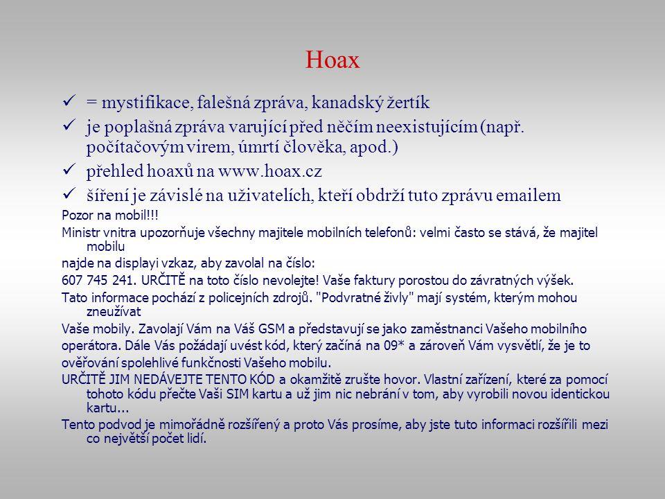 Hoax = mystifikace, falešná zpráva, kanadský žertík je poplašná zpráva varující před něčím neexistujícím (např. počítačovým virem, úmrtí člověka, apod