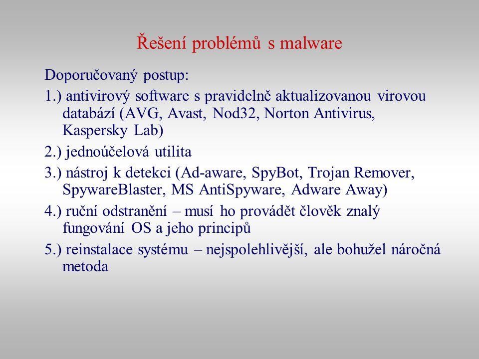 Řešení problémů s malware Doporučovaný postup: 1.) antivirový software s pravidelně aktualizovanou virovou databází (AVG, Avast, Nod32, Norton Antivir