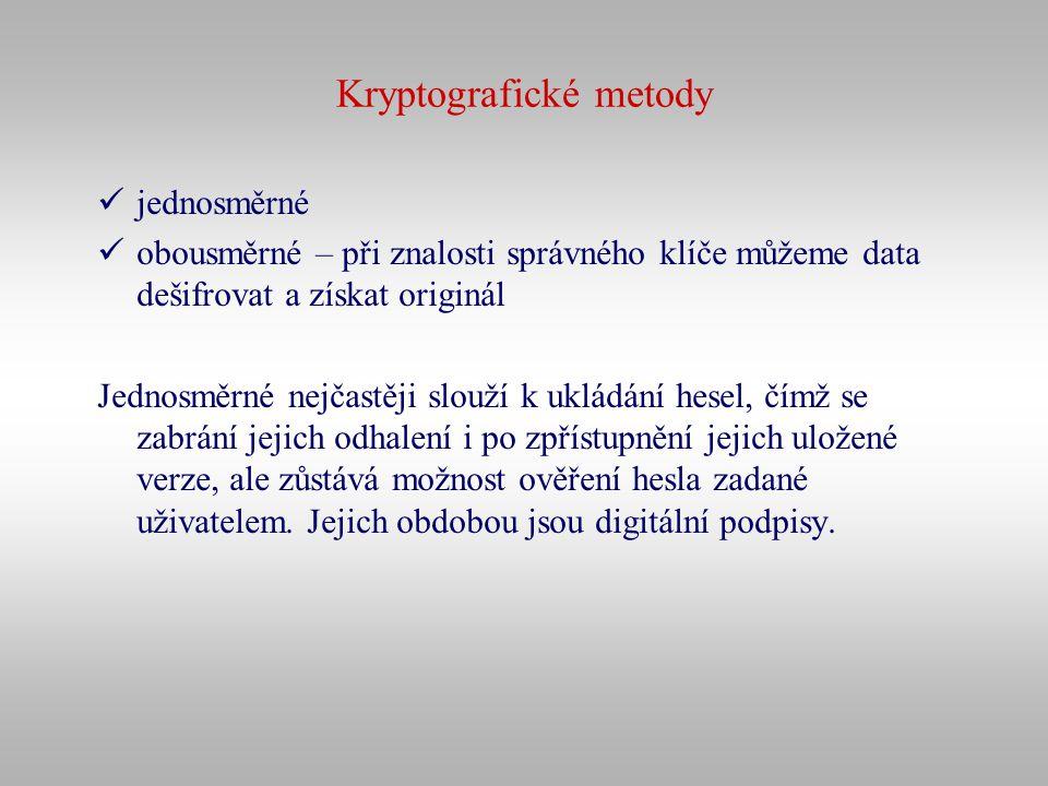 Kryptografické metody jednosměrné obousměrné – při znalosti správného klíče můžeme data dešifrovat a získat originál Jednosměrné nejčastěji slouží k u