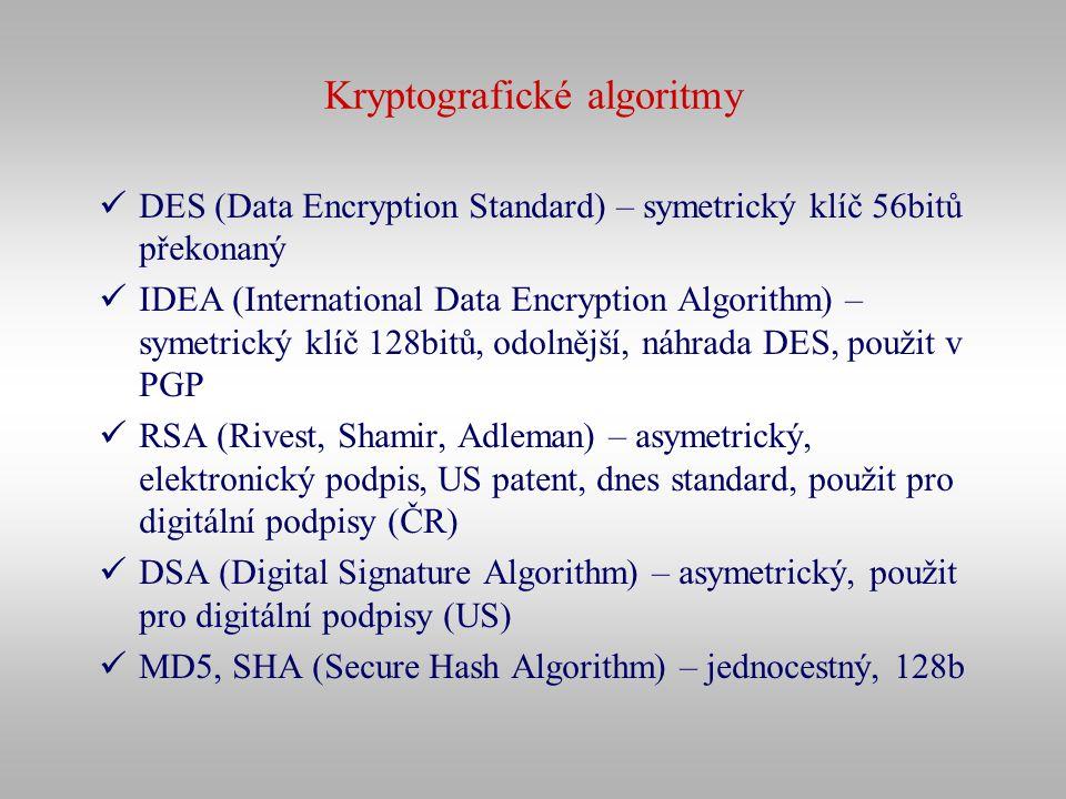 Kryptografické algoritmy DES (Data Encryption Standard) – symetrický klíč 56bitů překonaný IDEA (International Data Encryption Algorithm) – symetrický