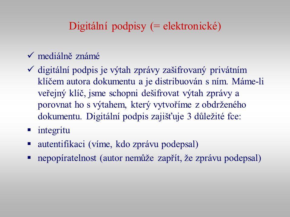 Digitální podpisy (= elektronické) mediálně známé digitální podpis je výtah zprávy zašifrovaný privátním klíčem autora dokumentu a je distribuován s n