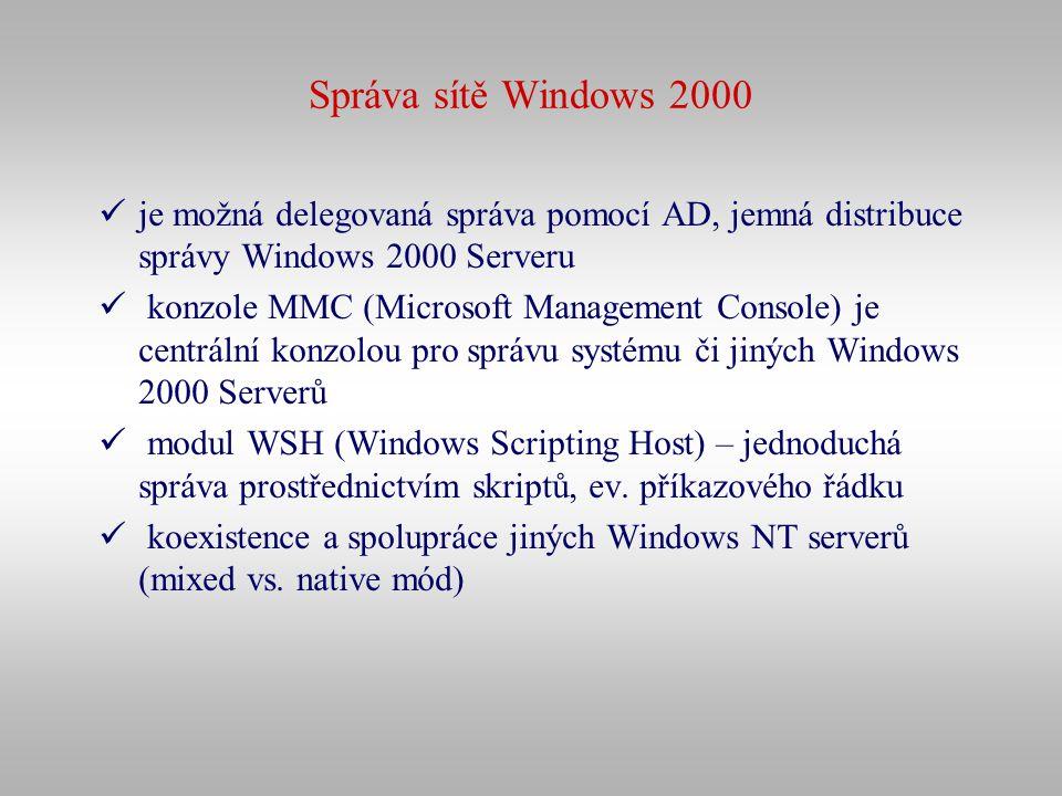 Správa sítě Windows 2000 je možná delegovaná správa pomocí AD, jemná distribuce správy Windows 2000 Serveru konzole MMC (Microsoft Management Console)