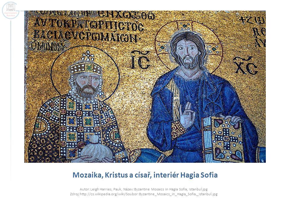 Mozaika, Kristus a císař, interiér Hagia Sofia Autor:Leigh Harries, Pauk, Název:Byzantine Mosaics in Hagia Sofia, Istanbul.jpg Zdroj:http://cs.wikipedia.org/wiki/Soubor:Byzantine_Mosaics_in_Hagia_Sofia,_Istanbul.jpg
