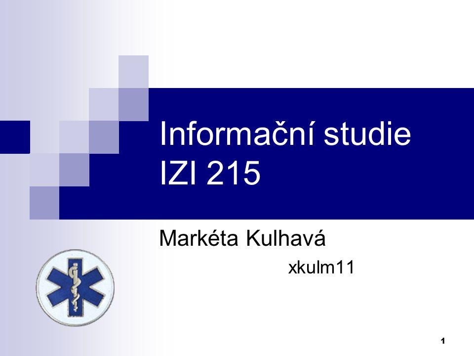 1 Informační studie IZI 215 Markéta Kulhavá xkulm11