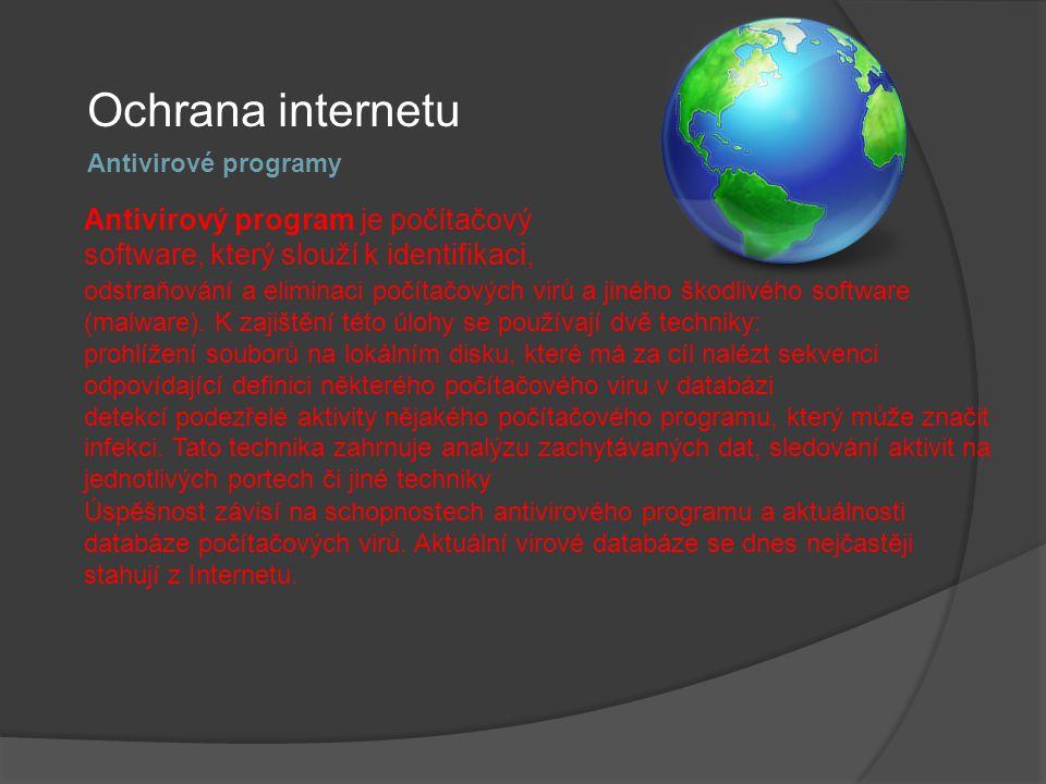 Ochrana internetu Antivirový program je počítačový software, který slouží k identifikaci, odstraňování a eliminaci počítačových virů a jiného škodlivé