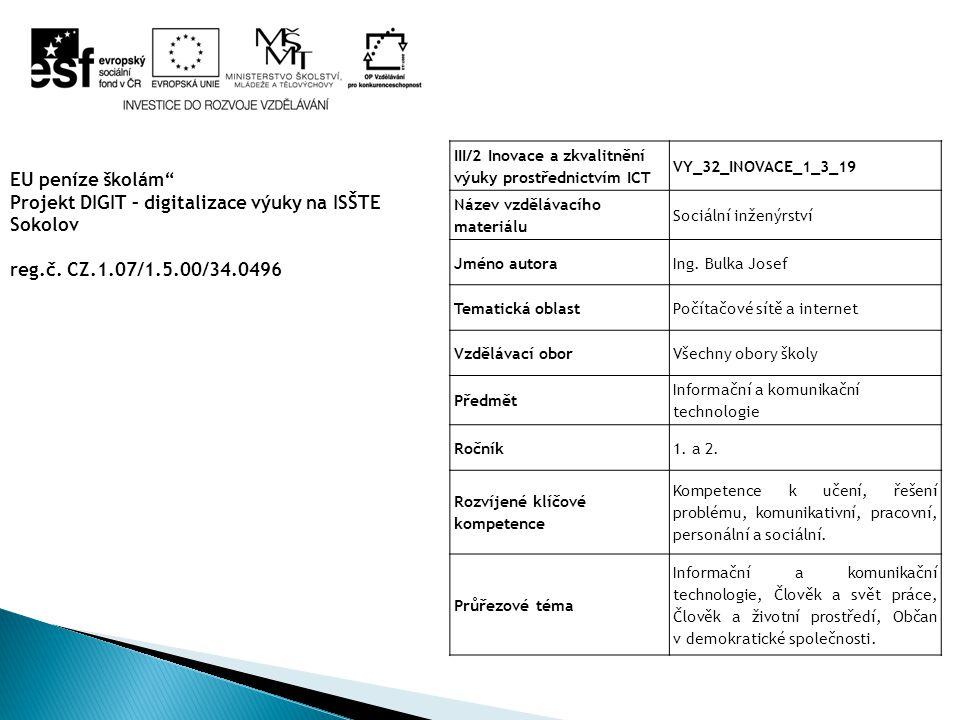 """EU peníze školám"""" Projekt DIGIT – digitalizace výuky na ISŠTE Sokolov reg.č. CZ.1.07/1.5.00/34.0496 III/2 Inovace a zkvalitnění výuky prostřednictvím"""