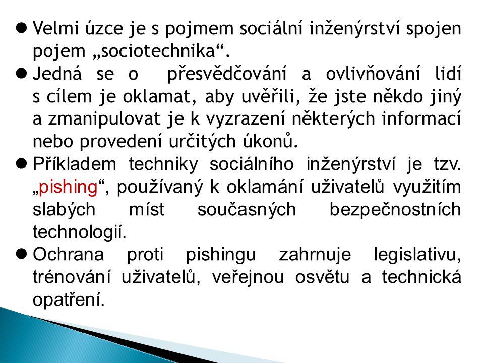 """Velmi úzce je s pojmem sociální inženýrství spojen pojem """"sociotechnika"""". Jedná se o přesvědčování a ovlivňování lidí s cílem je oklamat, aby uvěřili,"""