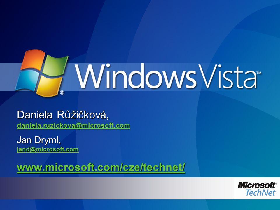 Daniela Růžičková, daniela.ruzickova@microsoft.com Jan Dryml, jand@microsoft.com www.microsoft.com/cze/technet/ Daniela Růžičková, daniela.ruzickova@m