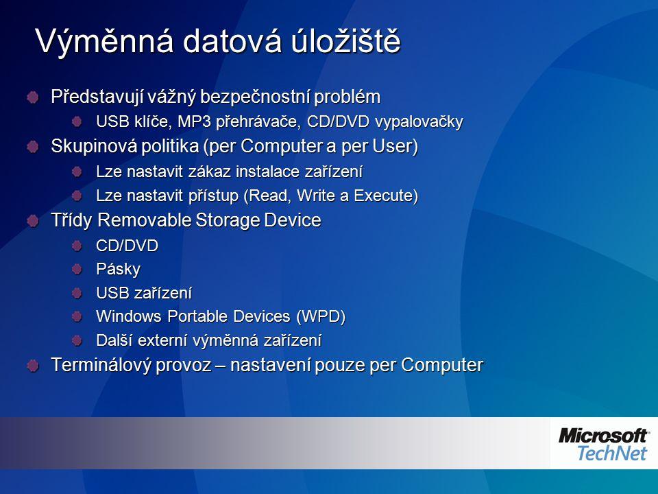 Výměnná datová úložiště Představují vážný bezpečnostní problém USB klíče, MP3 přehrávače, CD/DVD vypalovačky Skupinová politika (per Computer a per Us