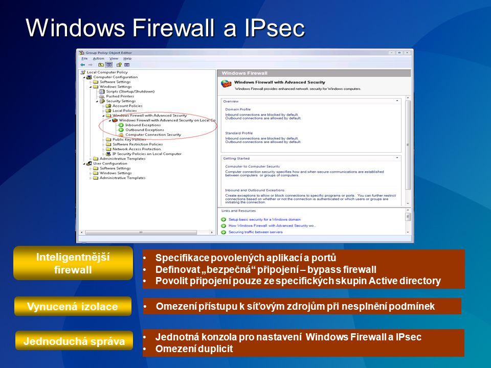 Windows Firewall a IPsec Jednotná konzola pro nastavení Windows Firewall a IPsec Omezení duplicit Omezení přístupu k síťovým zdrojům při nesplnění pod