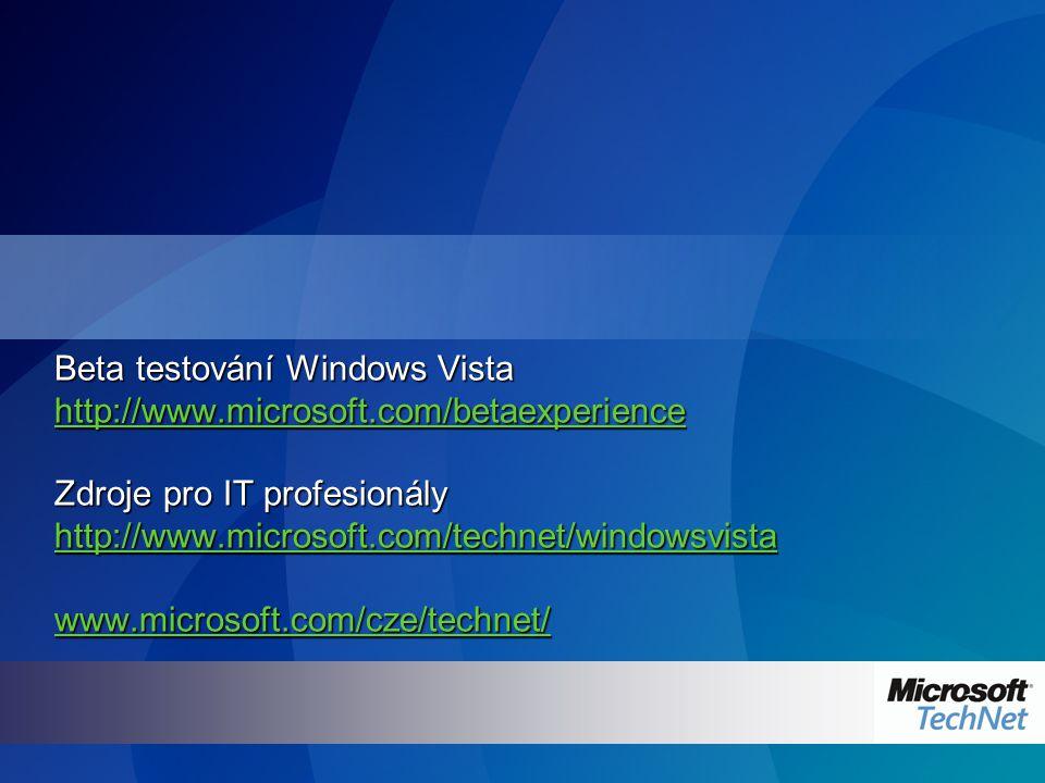 Beta testování Windows Vista http://www.microsoft.com/betaexperience Zdroje pro IT profesionály http://www.microsoft.com/technet/windowsvista www.micr