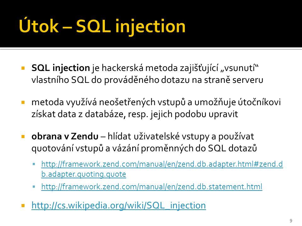 """ SQL injection je hackerská metoda zajišťující """"vsunutí vlastního SQL do prováděného dotazu na straně serveru  metoda využívá neošetřených vstupů a umožňuje útočníkovi získat data z databáze, resp."""