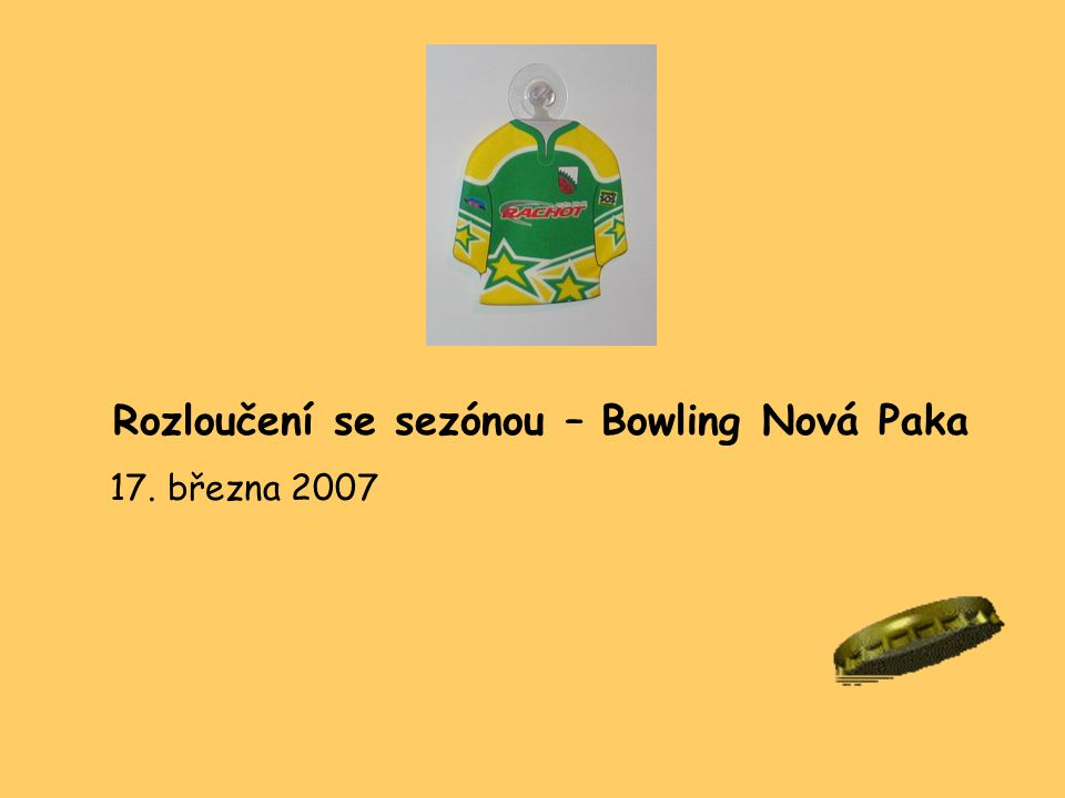 Rozloučení se sezónou – Bowling Nová Paka 17. března 2007