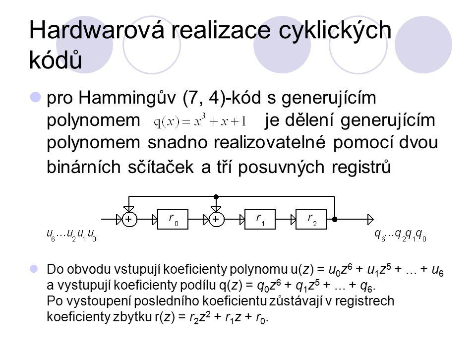 Hardwarová realizace cyklických kódů pro Hammingův (7, 4)-kód s generujícím polynomem je dělení generujícím polynomem snadno realizovatelné pomocí dvo