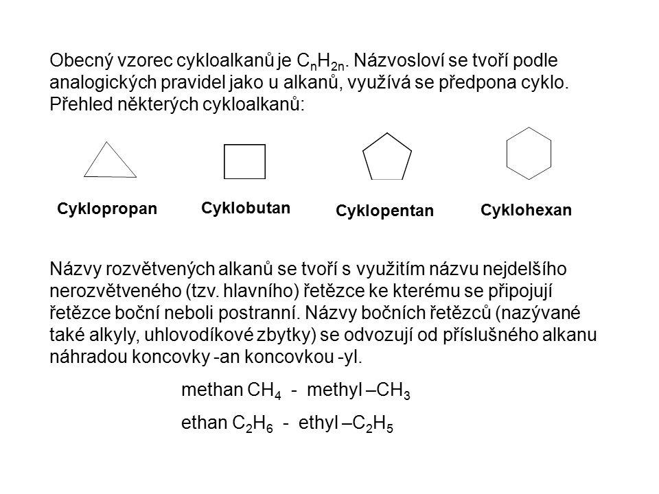 Obecný vzorec cykloalkanů je C n H 2n. Názvosloví se tvoří podle analogických pravidel jako u alkanů, využívá se předpona cyklo. Přehled některých cyk