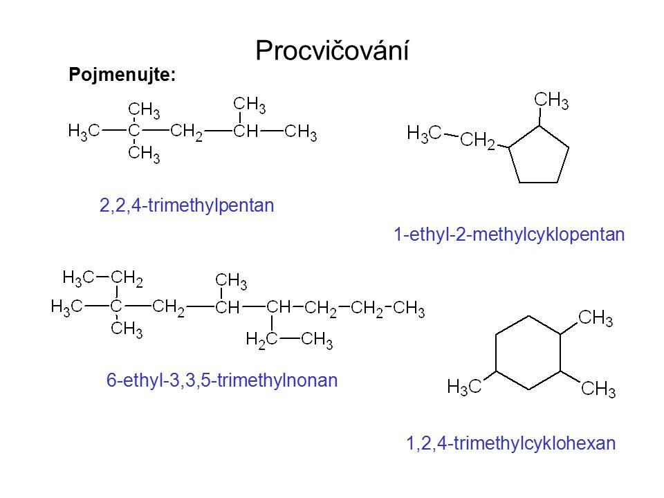 Napište vzorce: 4-ethyl-2,2-dimethylheptan 1,2-dimethyl-4-propylcyklohexan 2,4-dimethylpentan 1-butyl-3-ethylcyklopentan