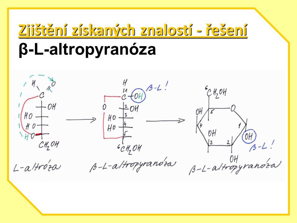 Zjištění získaných znalostí - řešení β-L-altropyranóza