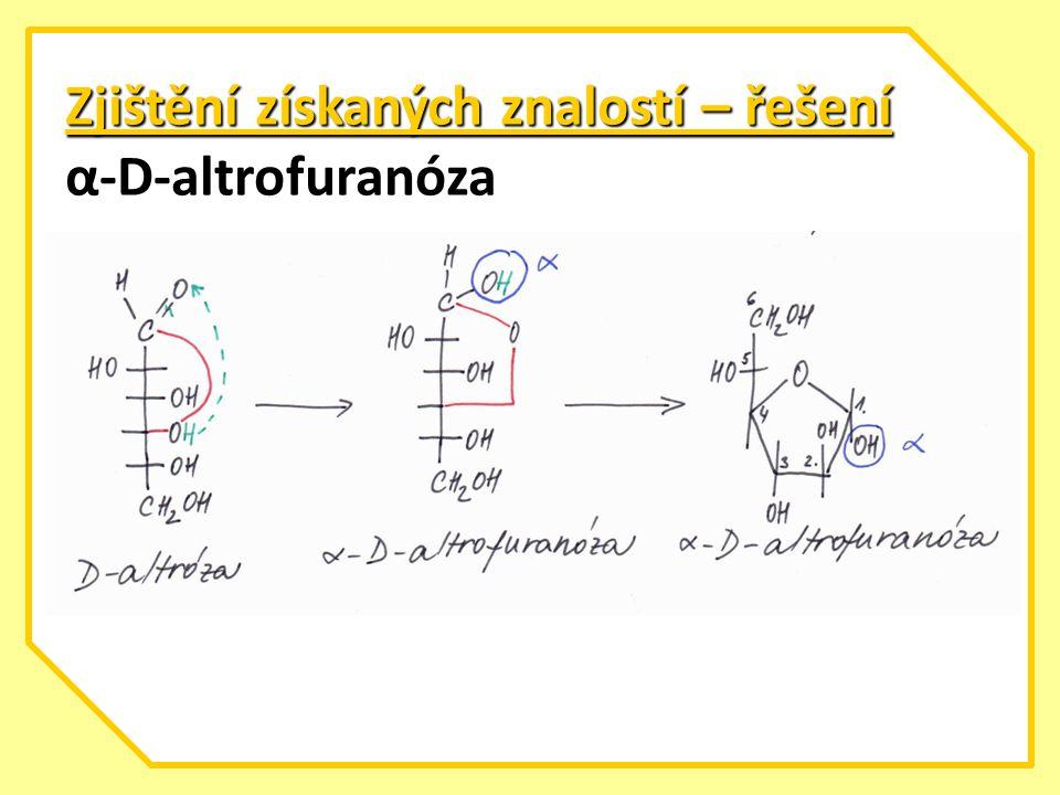 Zjištění získaných znalostí – řešení α-D-altrofuranóza