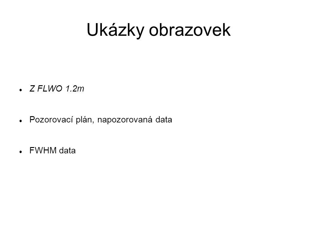 Ukázky obrazovek Z FLWO 1.2m Pozorovací plán, napozorovaná data FWHM data