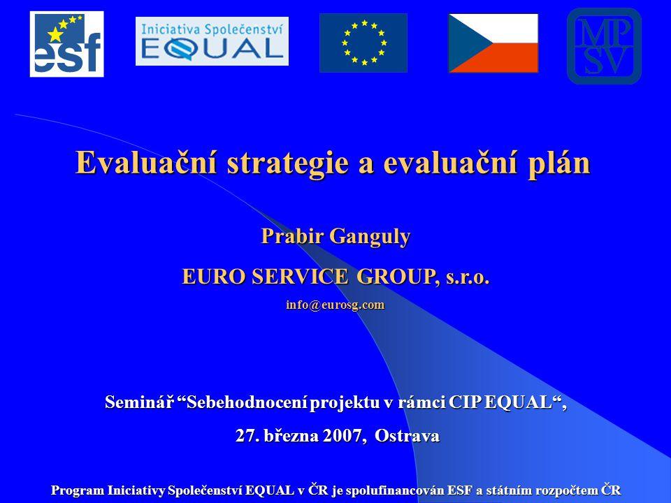 Evaluační strategie a evaluační plán Prabir Ganguly EURO SERVICE GROUP, s.r.o.