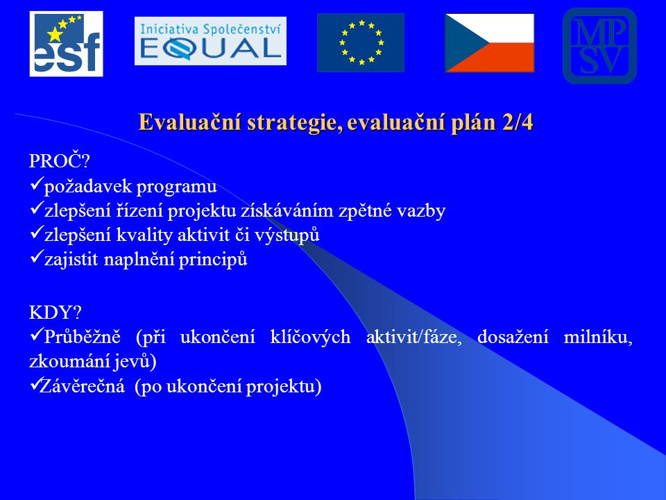 Evaluační strategie, evaluační plán 2/4 PROČ.