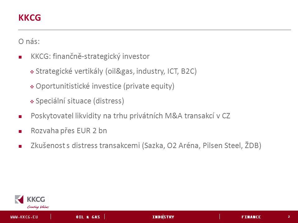 WWW.KKCG.EU OIL & GAS INDUSTRY FINANCE INVESTMENTS KKCG 2 O nás: KKCG: finančně-strategický investor  Strategické vertikály (oil&gas, industry, ICT,