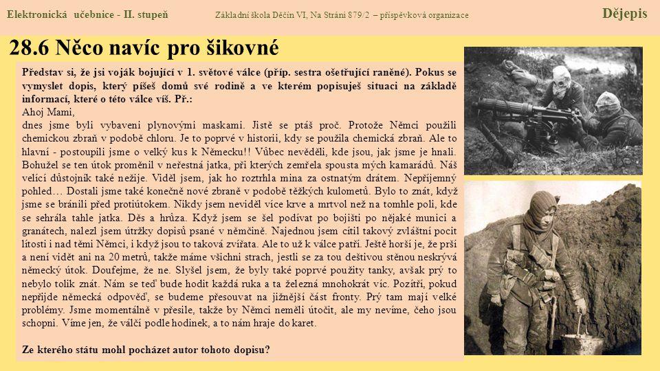 28.6 Něco navíc pro šikovné Zajímavý článek: Štědrý večer v zákopechŠtědrý večer v zákopech Elektronická učebnice - II. stupeň Základní škola Děčín VI