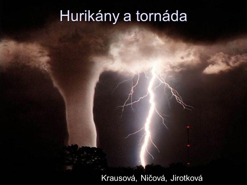Hurikány a tornáda Krausová, Ničová, Jirotková