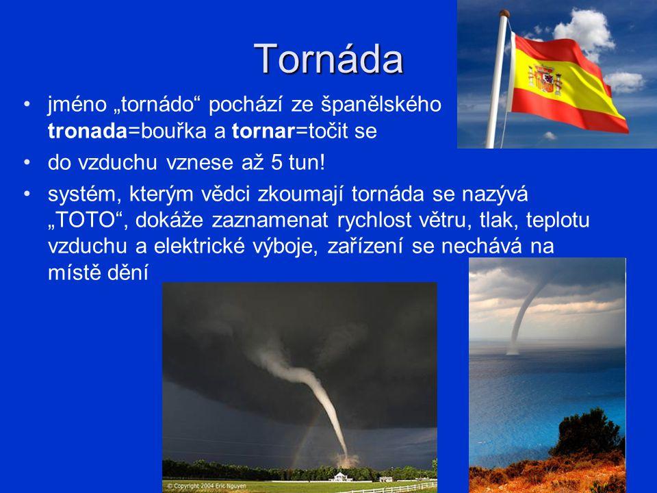 """Tornáda jméno """"tornádo"""" pochází ze španělského tronada=bouřka a tornar=točit se do vzduchu vznese až 5 tun! systém, kterým vědci zkoumají tornáda se n"""