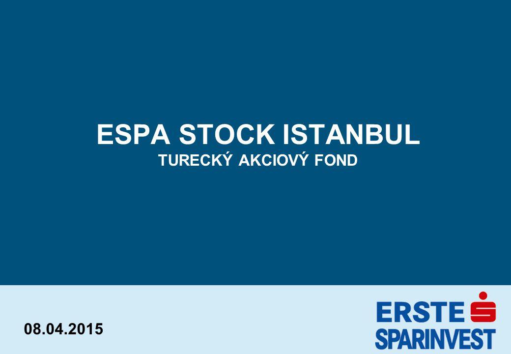 08.04.2015 ESPA STOCK ISTANBUL TURECKÝ AKCIOVÝ FOND