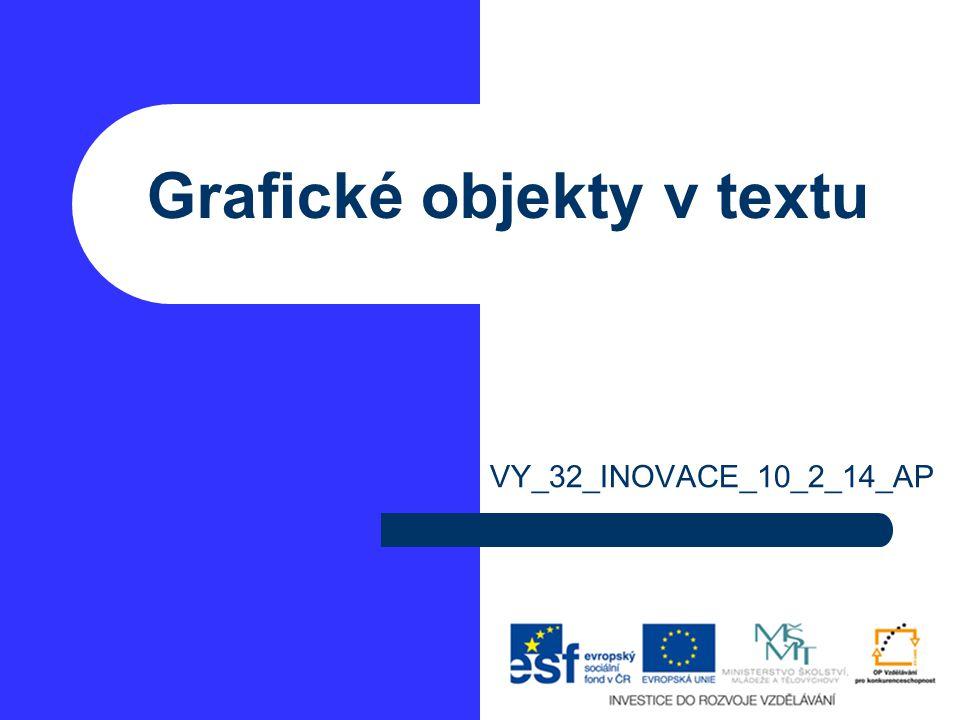 Grafické objekty v textu VY_32_INOVACE_10_2_14_AP