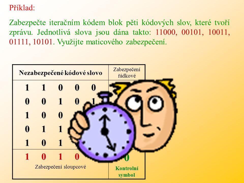 Příklad: Zabezpečte iteračním kódem blok pěti kódových slov, které tvoří zprávu.