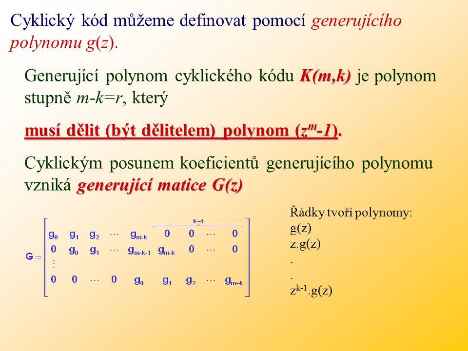 Cyklický kód můžeme definovat pomocí generujícího polynomu g(z).