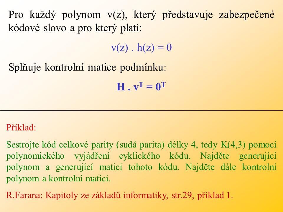 Pro každý polynom v(z), který představuje zabezpečené kódové slovo a pro který platí: v(z).