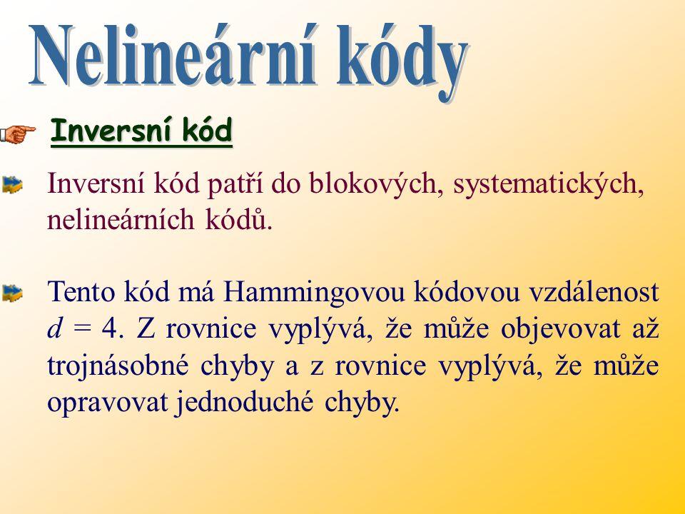 Inversní kód patří do blokových, systematických, nelineárních kódů.