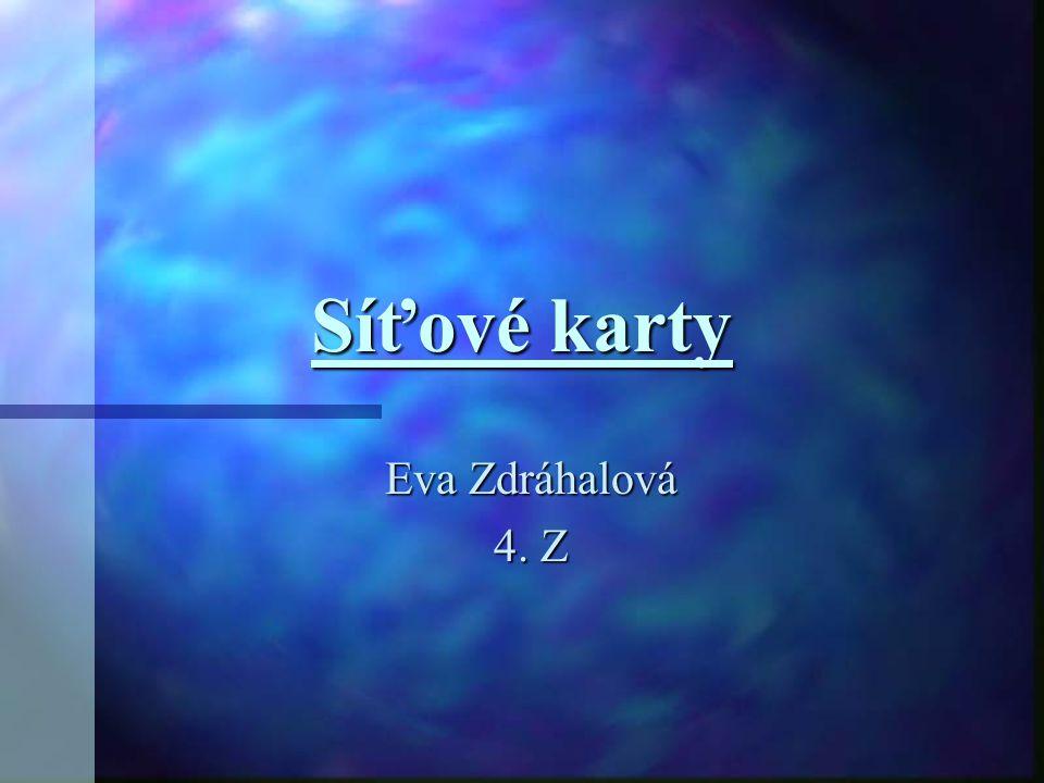 Síťové karty Eva Zdráhalová 4. Z