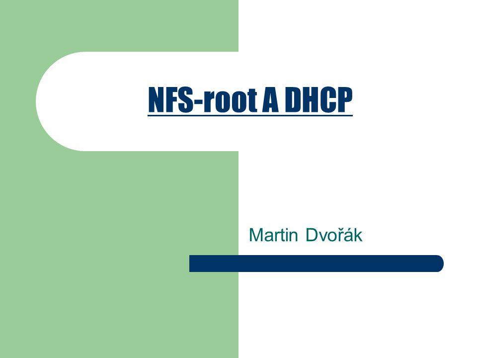NFS-root A DHCP Martin Dvořák