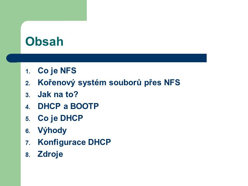 Obsah 1. Co je NFS 2. Kořenový systém souborů přes NFS 3.