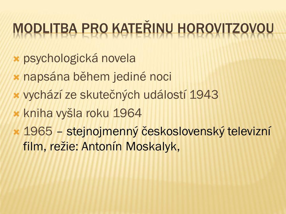  psychologická novela  napsána během jediné noci  vychází ze skutečných událostí 1943  kniha vyšla roku 1964  1965 – stejnojmenný československý televizní film, režie: Antonín Moskalyk,