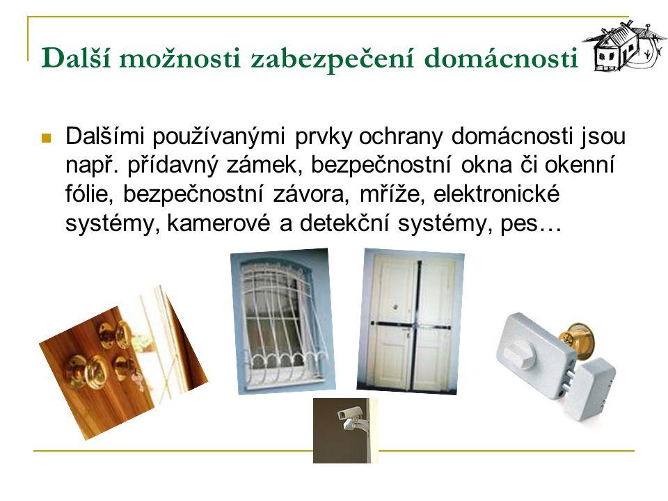 Další možnosti zabezpečení domácnosti Dalšími používanými prvky ochrany domácnosti jsou např. přídavný zámek, bezpečnostní okna či okenní fólie, bezpe