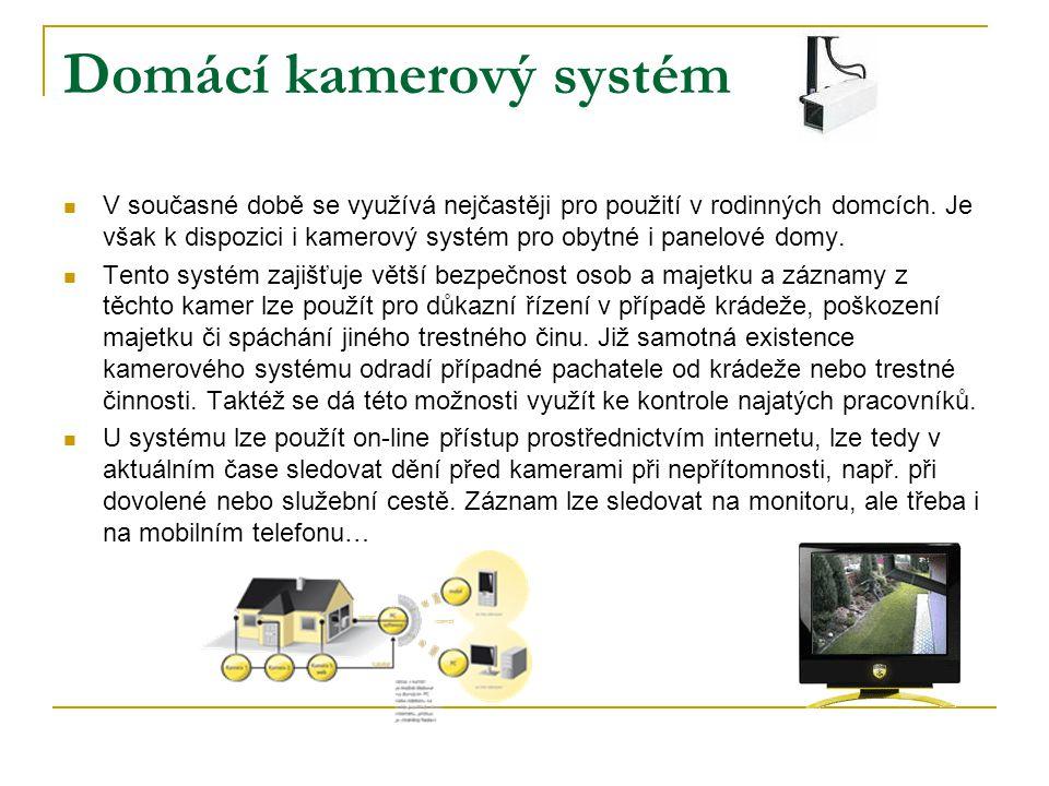 Domácí kamerový systém V současné době se využívá nejčastěji pro použití v rodinných domcích. Je však k dispozici i kamerový systém pro obytné i panel